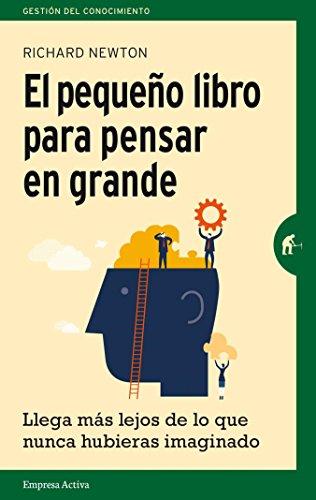 El pequeno libro para pensar en grande  [Richard Newton] (Tapa Blanda)