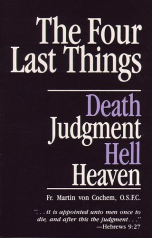 The Four Last Things Death Judgment Hell Heaven089555349X