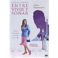 Entre Vivir Y Soñar [DVD]