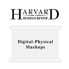 Digital-Physical Mashups (Harvard Business Review) (       UNABRIDGED) by Darrell K. Rigby Narrated by Todd Mundt