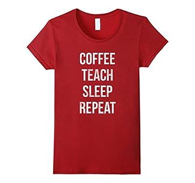 Coffee Teach Sleep Repeat Funny Teacher Professor T-Shirt