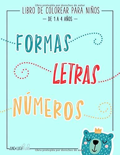 Libro de colorear para niños Formas Letras Números de 1 a 4 años Un divertido cuaderno de actividades para niños y niñas de preescolar  [June & Lucy Kids] (Tapa Blanda)