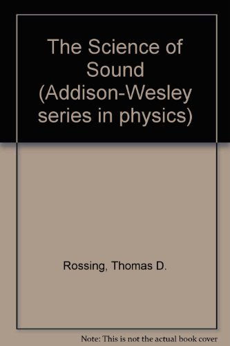 The Science of Sound (Addison-Wesley series in physics)