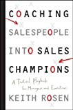 img - for Coaching Salespeople Into Sales Champions( A Tactical Playbook for Managers and Executives)[COACHING SALESPEOPLE INTO SALE][Hardcover] book / textbook / text book