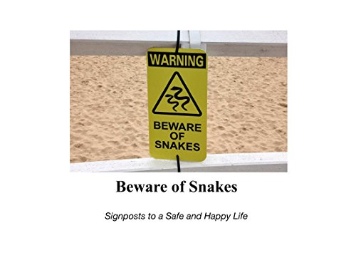 beware-of-snakes-signposts-to-a-safe-and-happy-life-english-edition