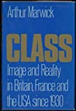 Class: Images and Reality in Britain, France and the USA Since 1930 (0195202031) by Marwick, Arthur