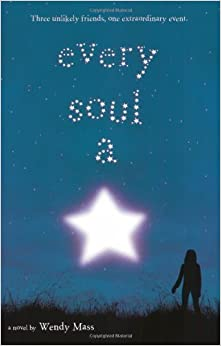 Amazon.com: Every Soul A Star (9780316002578): Wendy Mass: Books