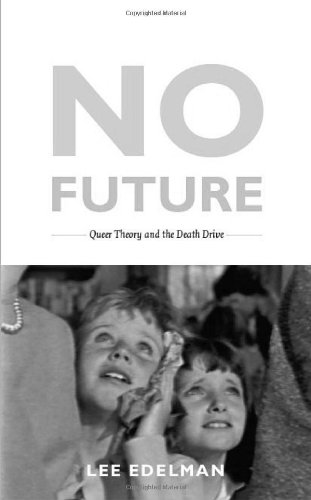 No Future: Queer Theory And The Death Drive (Series Q)