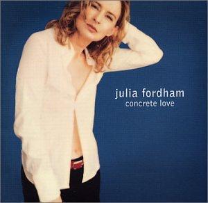Julia fordham concrete love music - Cd concreet ...