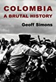 img - for Colombia: A Brutal History book / textbook / text book