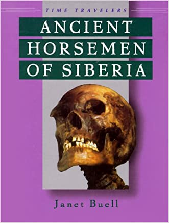 Ancient Horsemen Of Siberia (Time Travelers (Twenty First Century))
