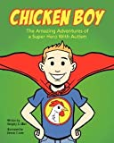 Chicken Boy: The Amazing Adventures of a Super Hero With Autism [Paperback] [2012] Gregory G. Allen, Dennis Culver
