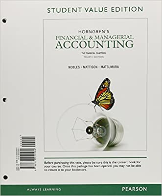 Horngren's Financial & Managerial Accounting: The Financial Chapters, Student Value Edition (4th Edition)