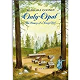 Only Opal: The Diary of a Young Girl (0590630946) by Barbara Cooney