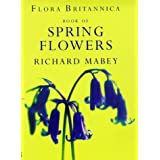 Flora Britannica Book of Spring Flowersby Richard Mabey