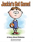 Jackie's Got Game: A Story About Diabetes