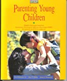 Parenting Children, Revised Edition (Step for Parents of Children Under Six)