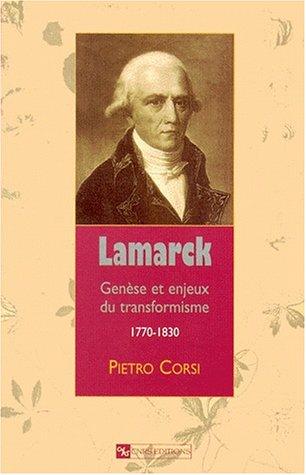 Lamarck : Genèse et enjeux du transformisme, 1770-1830