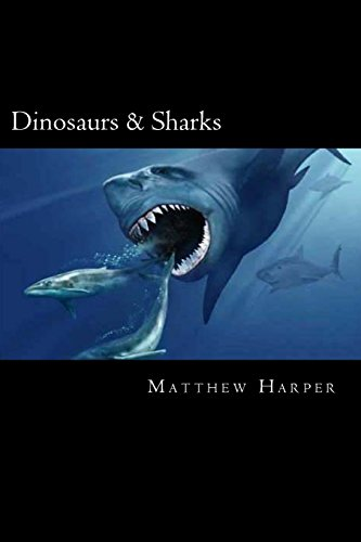 Dinosaurs & Sharks: A Fascinating Book Containing Facts, Trivia, Images & Memory Recall Quiz: Suitable for Adults & Children (Matthew Harper)