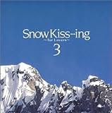 Snow Kiss・・・Ing ~二人で聴くスキードライブ・ミュージック ファンハウス