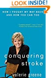 Conquering Stroke: How I Fought My Way Back and How You Can Too