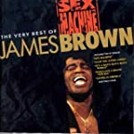 Sex Machine - The Very Best of James...