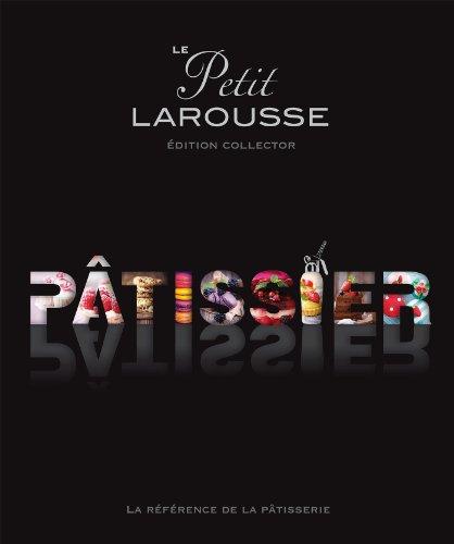 Le Petit Larousse illustré : Pâtissier