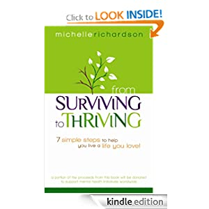 From Surviving to Thriving - 7 Simple Steps to Help You Live a Life You LOVE! FREE BONUS: Companion eWorkbook Michelle Richardson