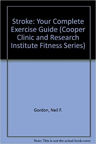 Stroke: Your Complete Exercise Guide (Cooper Clinic and Research Institute Fitness Series)
