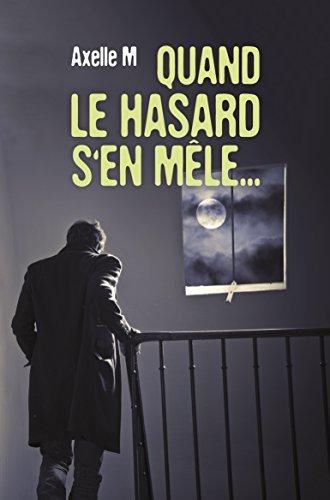 Quand le hasard s'en mêle... (French Edition)