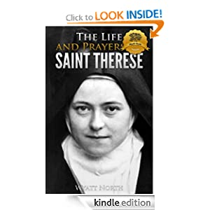The Life and Prayers of Saint Thérèse of Lisieux