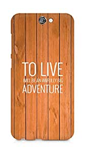AMEZ to live will be an awfully big adventure Back Cover For HTC One A9