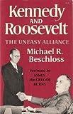 Kennedy and Roosevelt (0393000621) by Beschloss, Michael R.