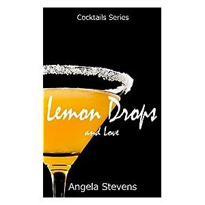 Lemon Drops and Love (Cocktail Series Book 1)