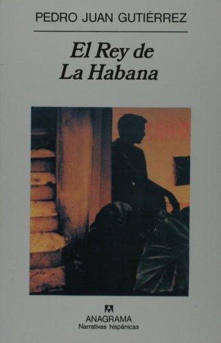 El Rey de La Habana (Narrativas Hispanicas)