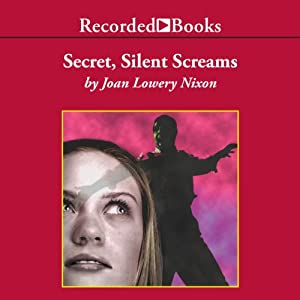 Secret, Silent Screams | [Joan Lowery Nixon]