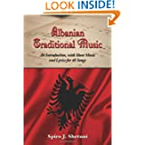 Albanian Traditional Music: An Introduction, with Sheet Music and Lyrics for 48 Songs
