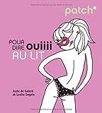 echange, troc Aude de Galard, Leslie Gogois, Pénélope Bagieu - Patch pour dire ouiiii au lit