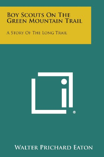 Boy Scouts on the Green Mountain Trail: A Story of the Long Trail