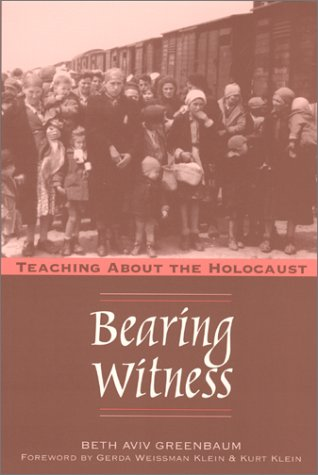 Bearing Witness: Teaching About the Holocaust: Beth Aviv Greenbaum: 9780867095104: Amazon.com: Books