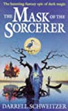 Mask of the Sorcerer (0340640030) by Darrell Schweitzer