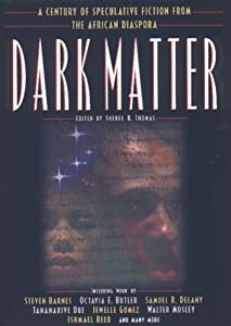 Dark Matter: A Century of Speculative Fiction from the African Diaspora by