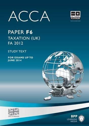ACCA - F6 Taxation FA2012: Study Text