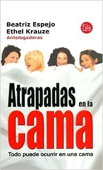 Atrapadas en la cama (Spanish Edition): Beatriz Espejo: 9789707310803