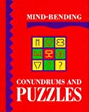 Mind-Bending Conundrums and Puzzles (Mind Bending Puzzle Books)