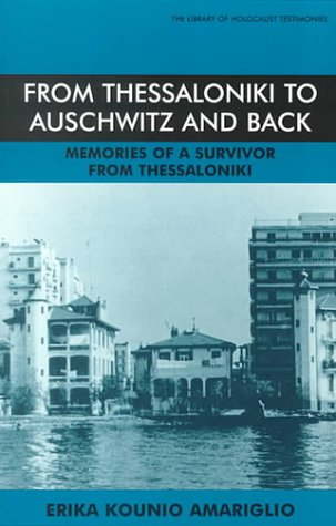 From Thessaloniki to Auschwitz and Back: Memories of a Survivor from Thessaloniki