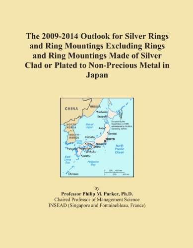 The 2009-2014 Outlook for Silver Rings and Ring Mountings Excluding Rings and Ring Mountings Made of Silver Clad or Plated to Non-Precious Metal in Japan