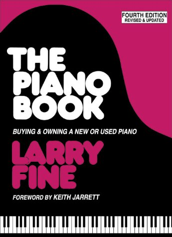 The Piano Book Buying &amp; Owning a New or Used Piano