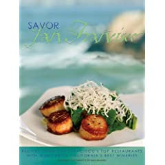 Savor San Francisco: Recipes from San Francisco's Top Restaurants with Wines from California's Best Wineries (Savor Series of Cookbooks)