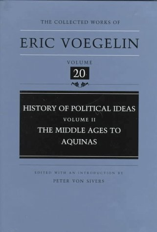 History of Political Ideas (Volume 2): The Middle Ages to Aquinas (Collected Works of Eric Voegelin, Volume 20)